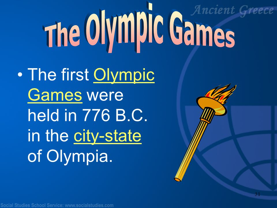 The Olympic Games The first Olympic Games were held in 776 B.C. in the city-state of Olympia.