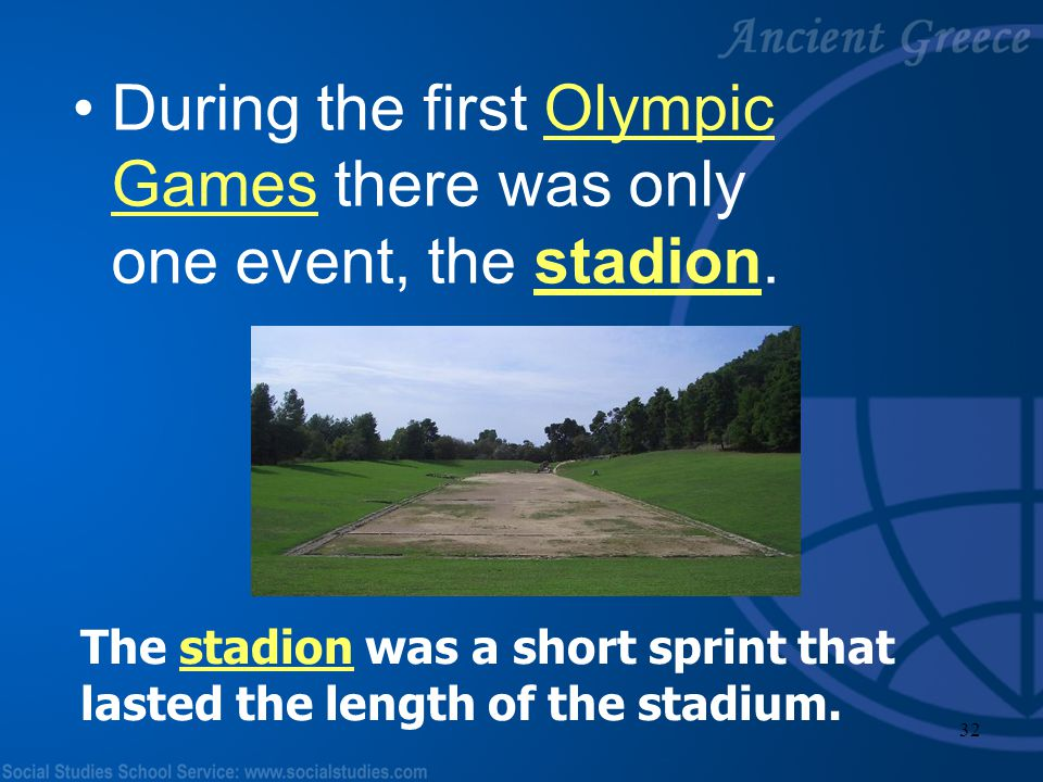 During the first Olympic Games there was only one event, the stadion.