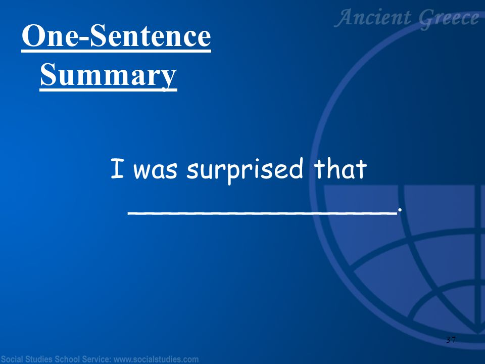 One-Sentence Summary I was surprised that ________________.