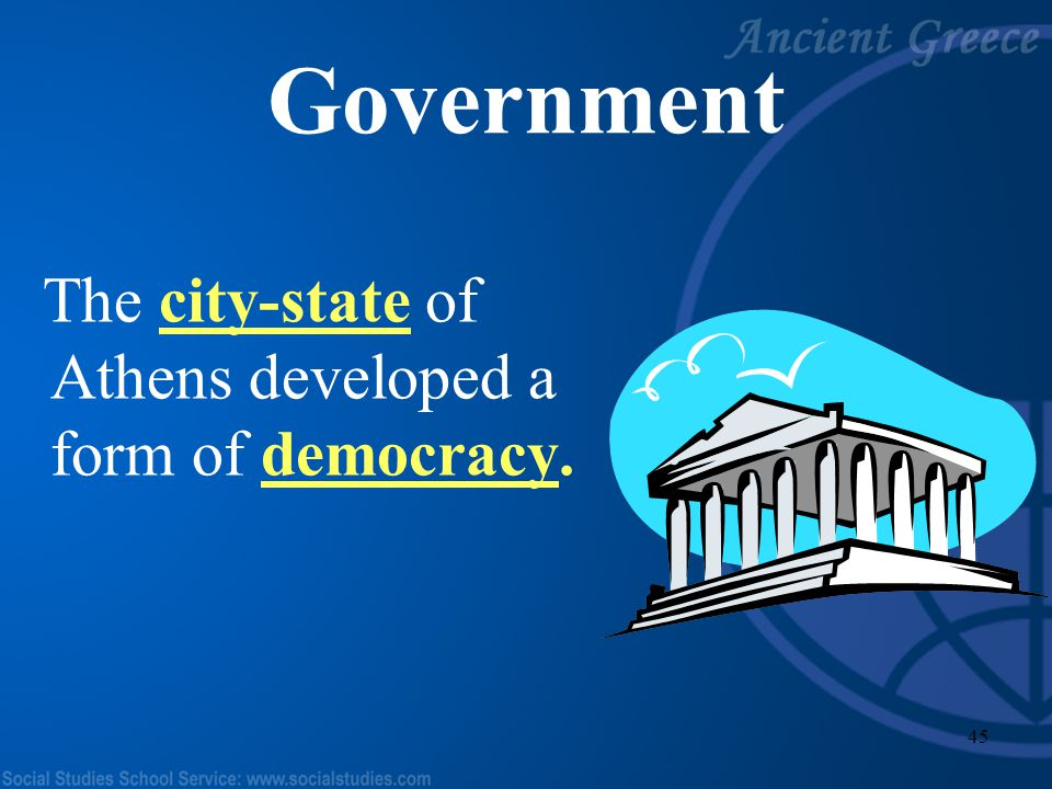 Government The city-state of Athens developed a form of democracy.