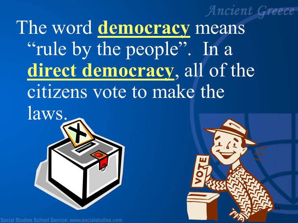 The word democracy means rule by the people