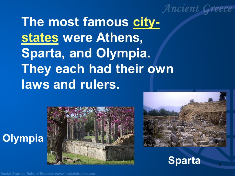 The most famous city-states were Athens, Sparta, and Olympia