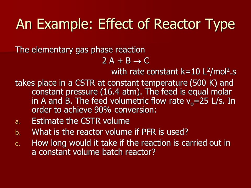 An Example: Effect of Reactor Type