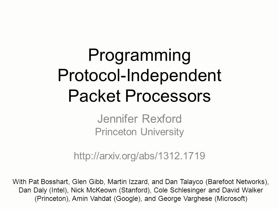 Programming Protocol-Independent Packet Processors