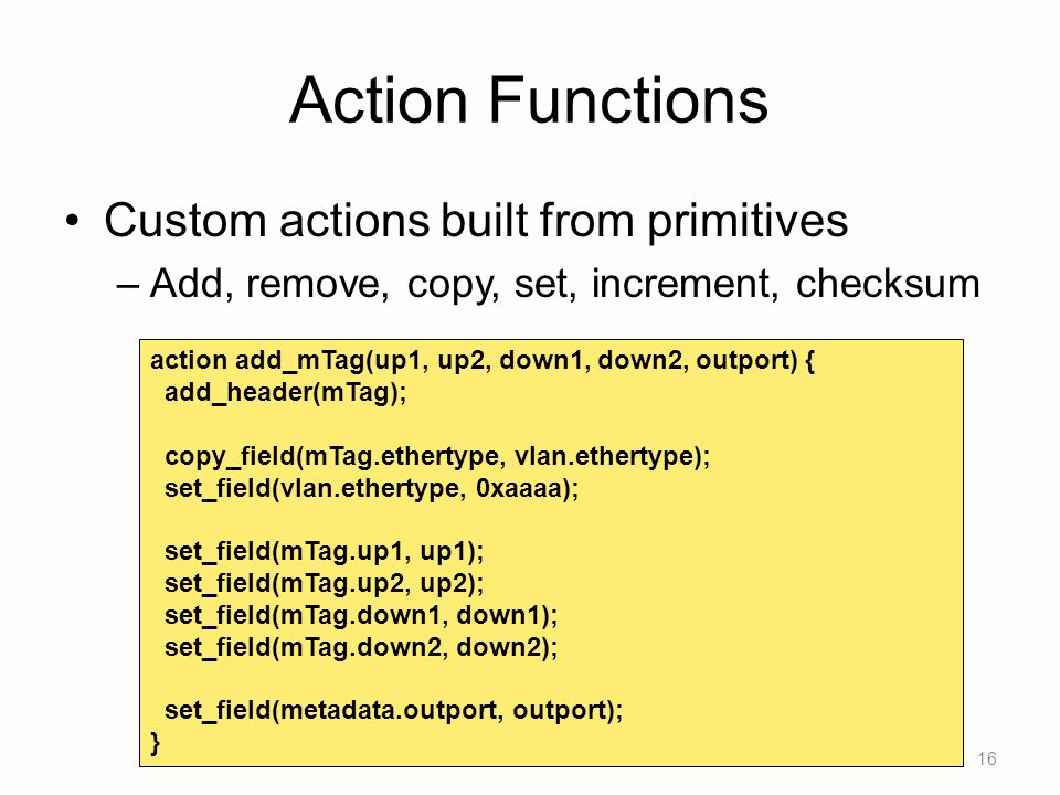 Action Functions Custom actions built from primitives