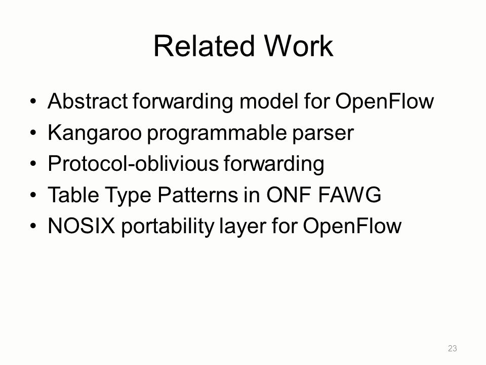 Related Work Abstract forwarding model for OpenFlow
