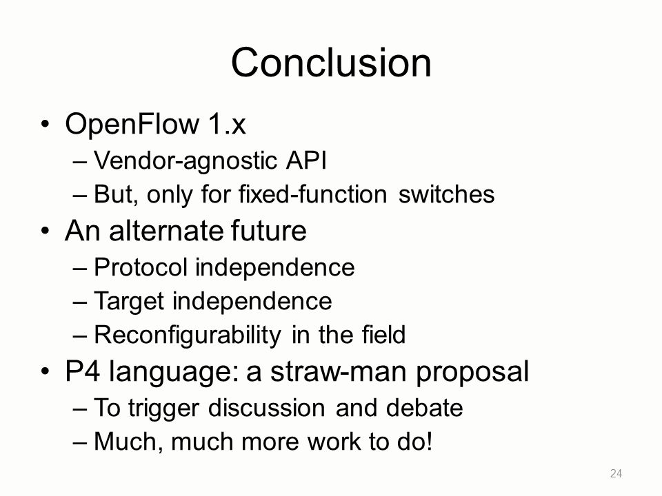Conclusion OpenFlow 1.x An alternate future
