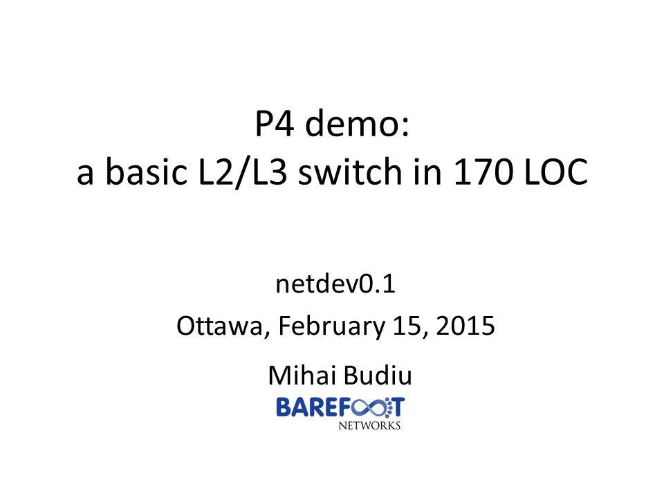 P4 demo: a basic L2/L3 switch in 170 LOC