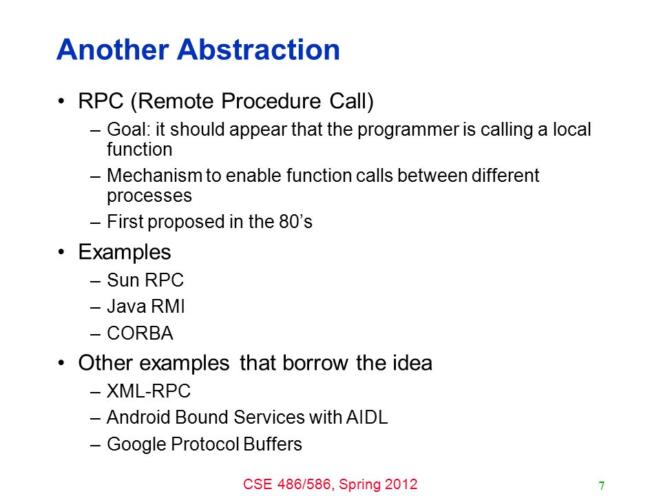 Another Abstraction RPC (Remote Procedure Call) Examples