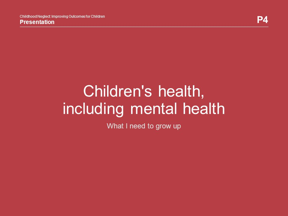 Children s health, including mental health