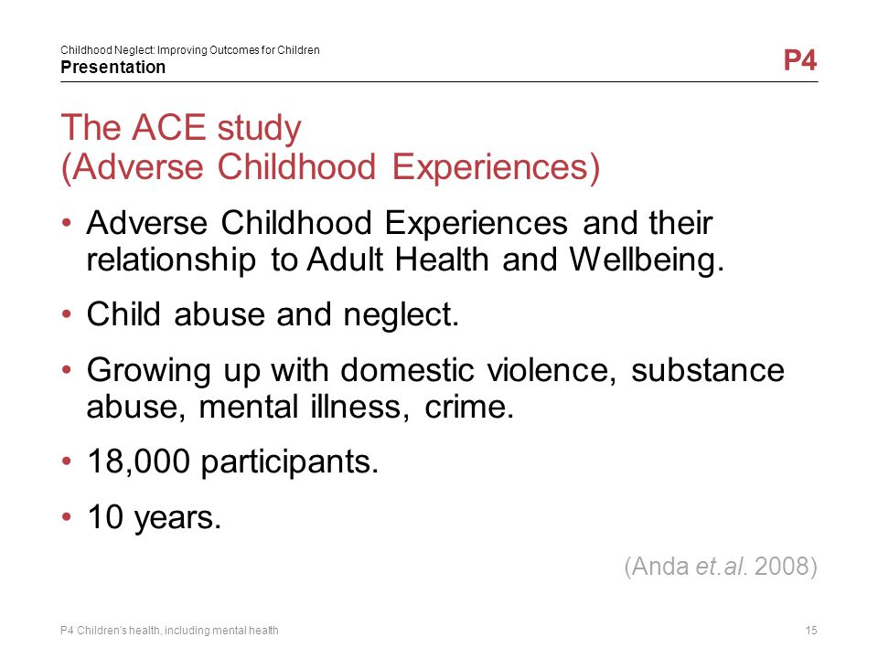 The ACE study (Adverse Childhood Experiences)