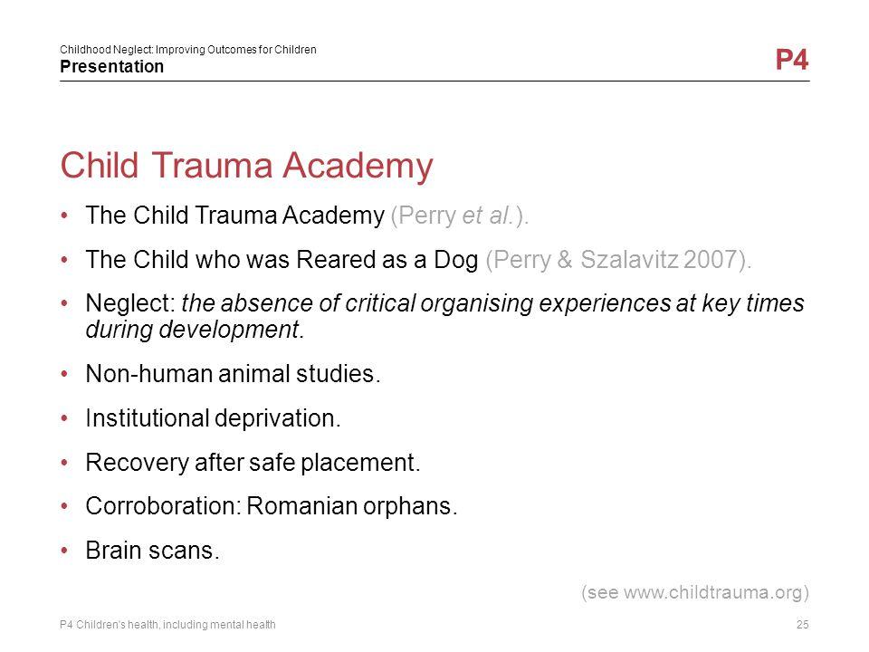 Child Trauma Academy The Child Trauma Academy (Perry et al.).