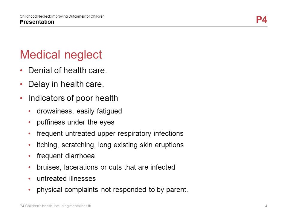 Medical neglect Denial of health care. Delay in health care.