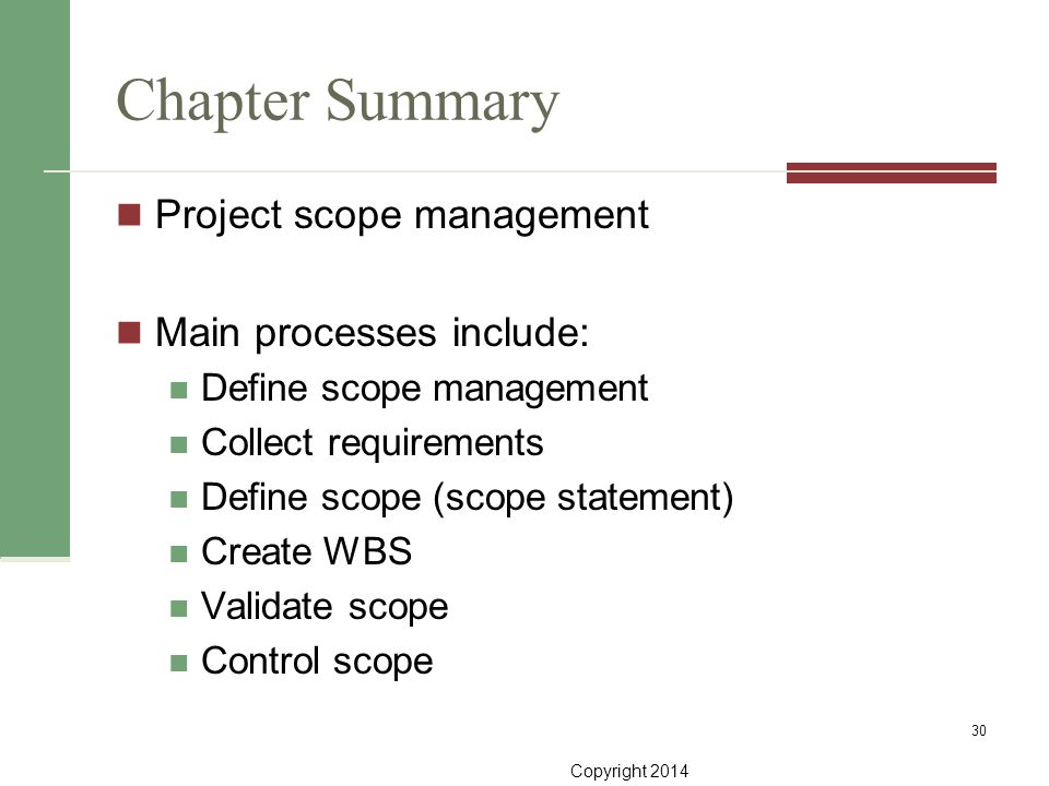 Chapter Summary Project scope management Main processes include: