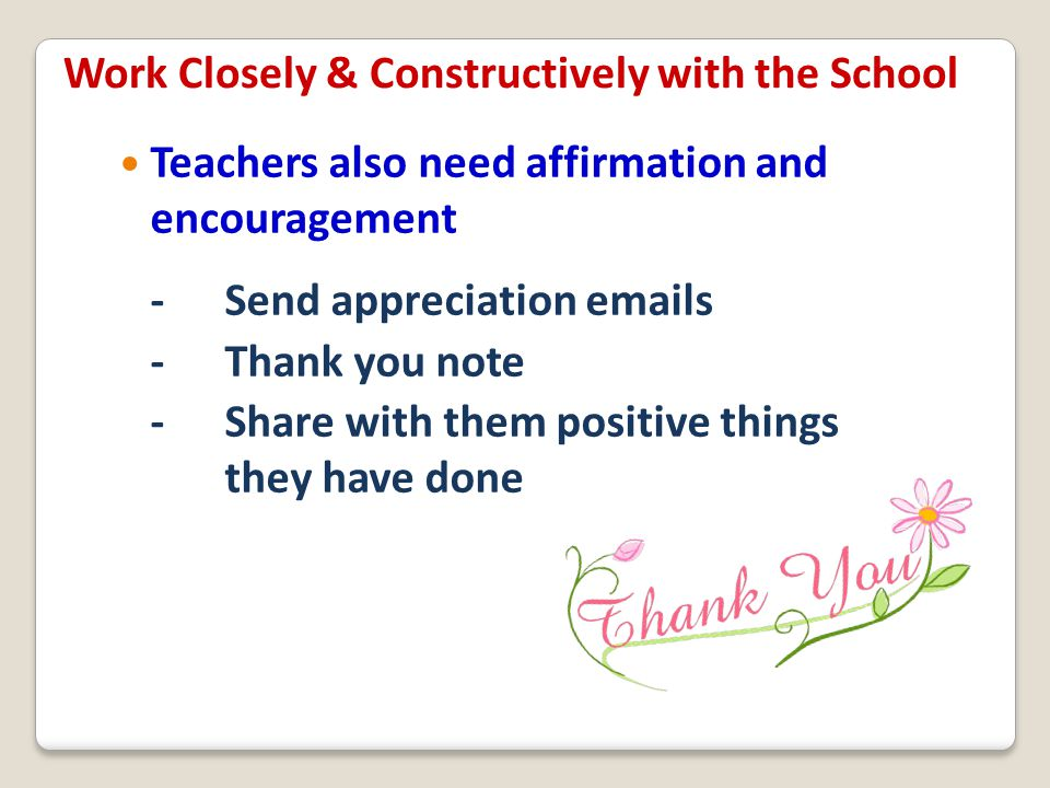 Work Closely & Constructively with the School