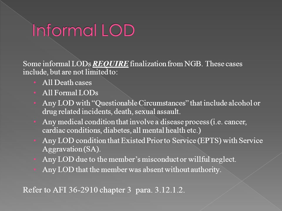 Informal LOD Refer to AFI 36-2910 chapter 3 para. 3.12.1.2.