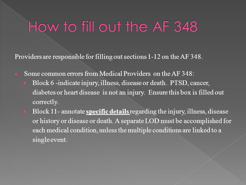 How to fill out the AF 348 Providers are responsible for filling out sections 1-12 on the AF 348.