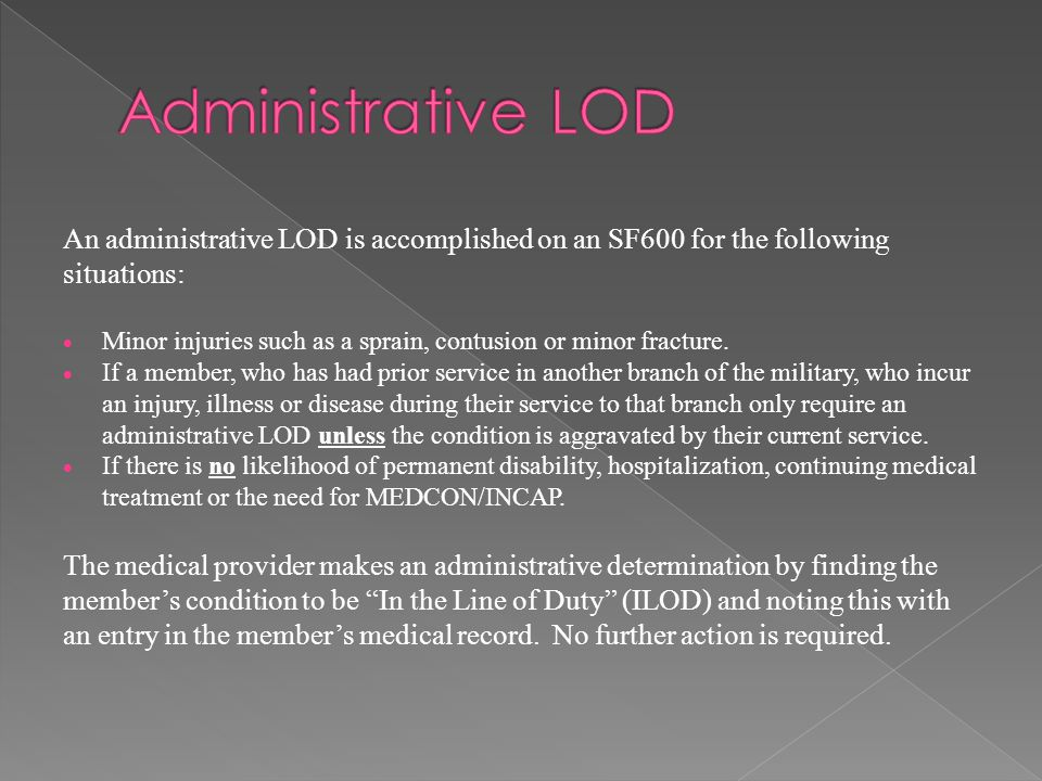 Administrative LOD An administrative LOD is accomplished on an SF600 for the following situations: