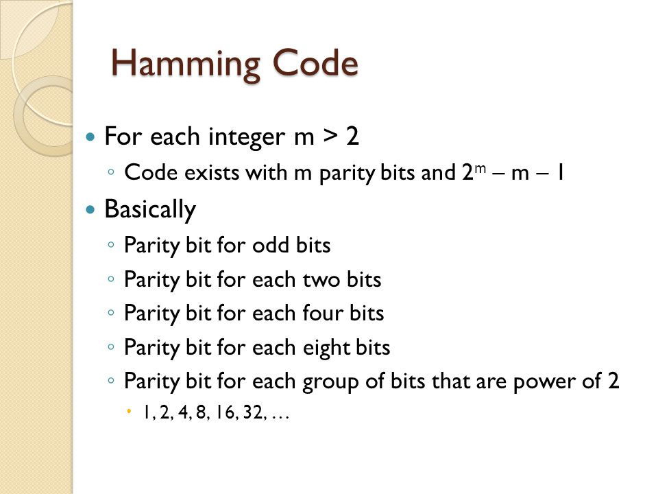 Hamming Code For each integer m > 2 Basically