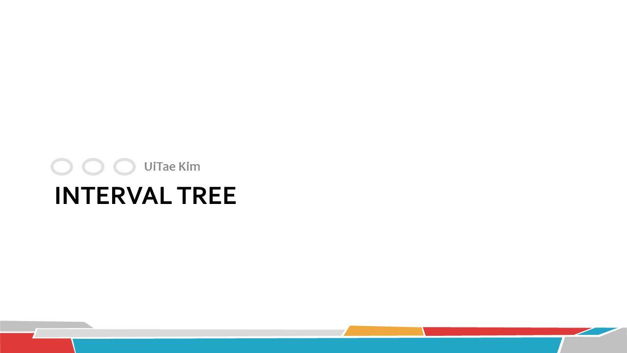 Interval tree UiTae Kim