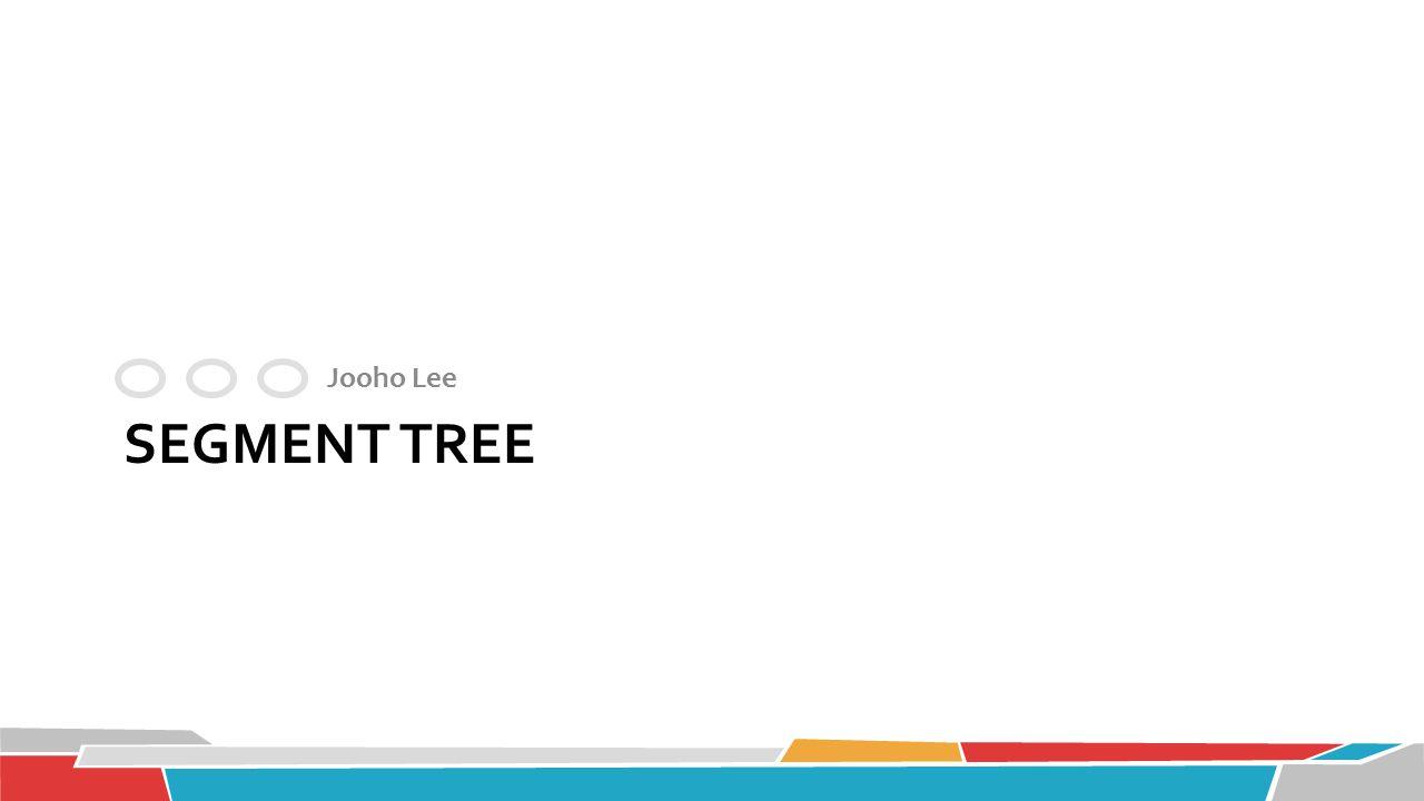 Jooho Lee Segment Tree