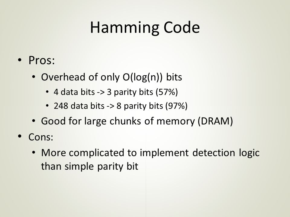 Hamming Code Pros: Overhead of only O(log(n)) bits