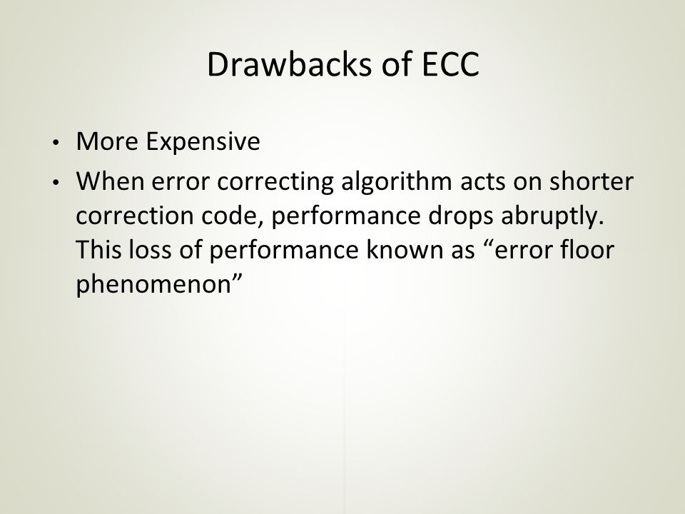 Drawbacks of ECC More Expensive