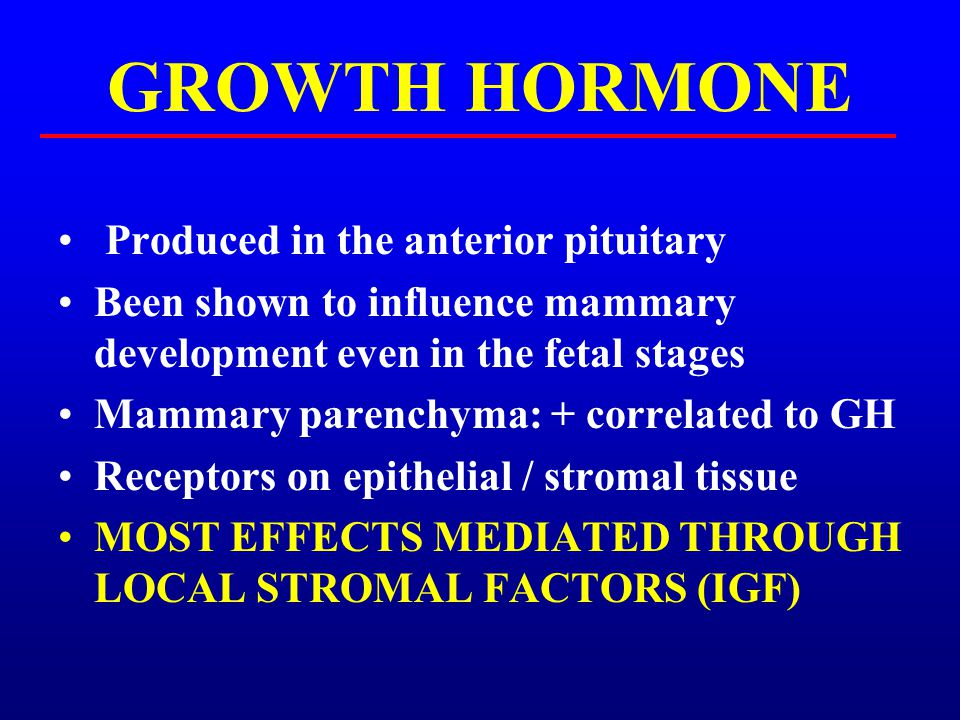 GROWTH HORMONE Produced in the anterior pituitary
