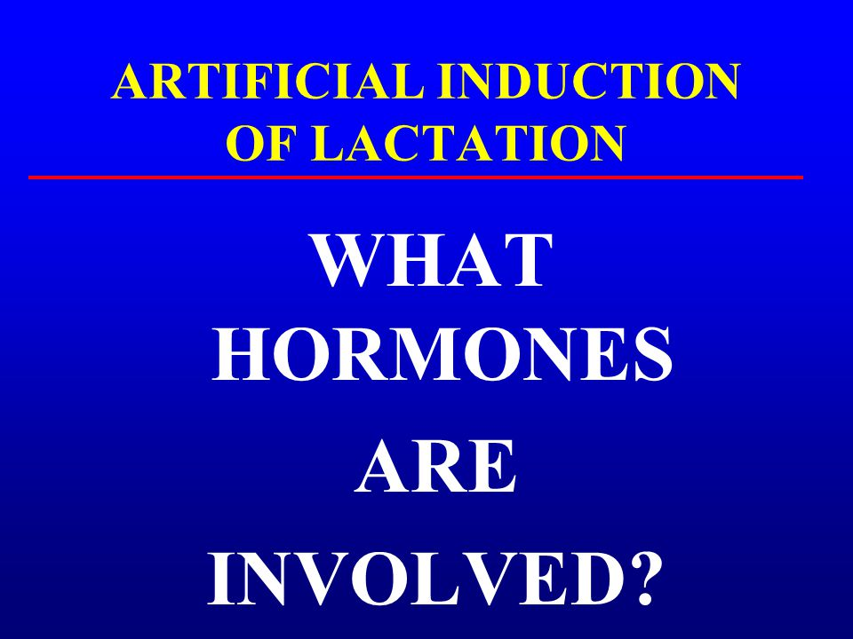 ARTIFICIAL INDUCTION OF LACTATION
