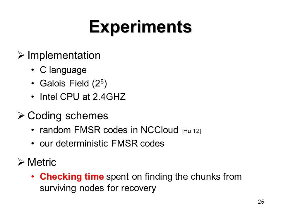 Experiments Implementation Coding schemes Metric C language