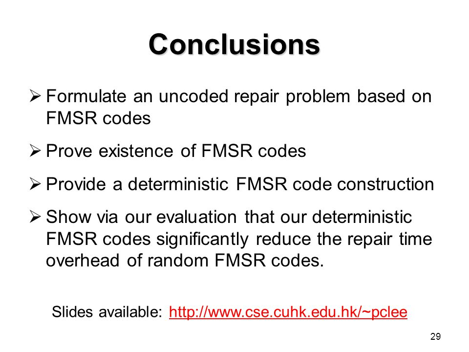 Conclusions Formulate an uncoded repair problem based on FMSR codes