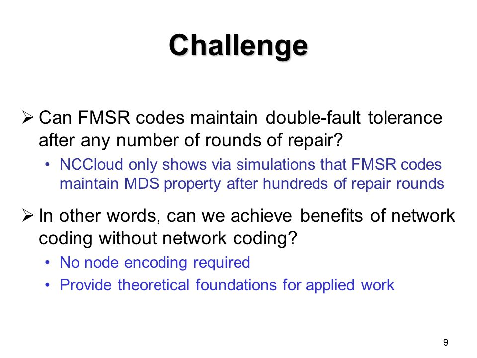 Challenge Can FMSR codes maintain double-fault tolerance after any number of rounds of repair