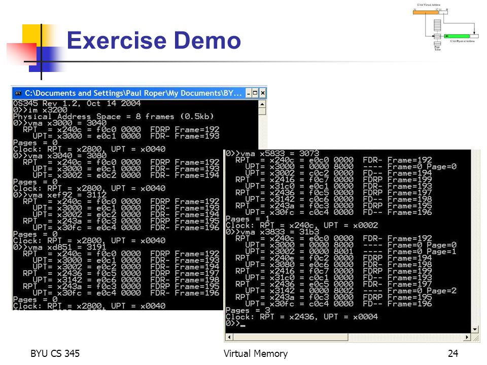 Exercise Demo BYU CS 345 Virtual Memory Alex Milenkovich 24