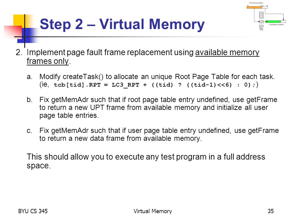 Step 2 – Virtual Memory 2. Implement page fault frame replacement using available memory frames only.