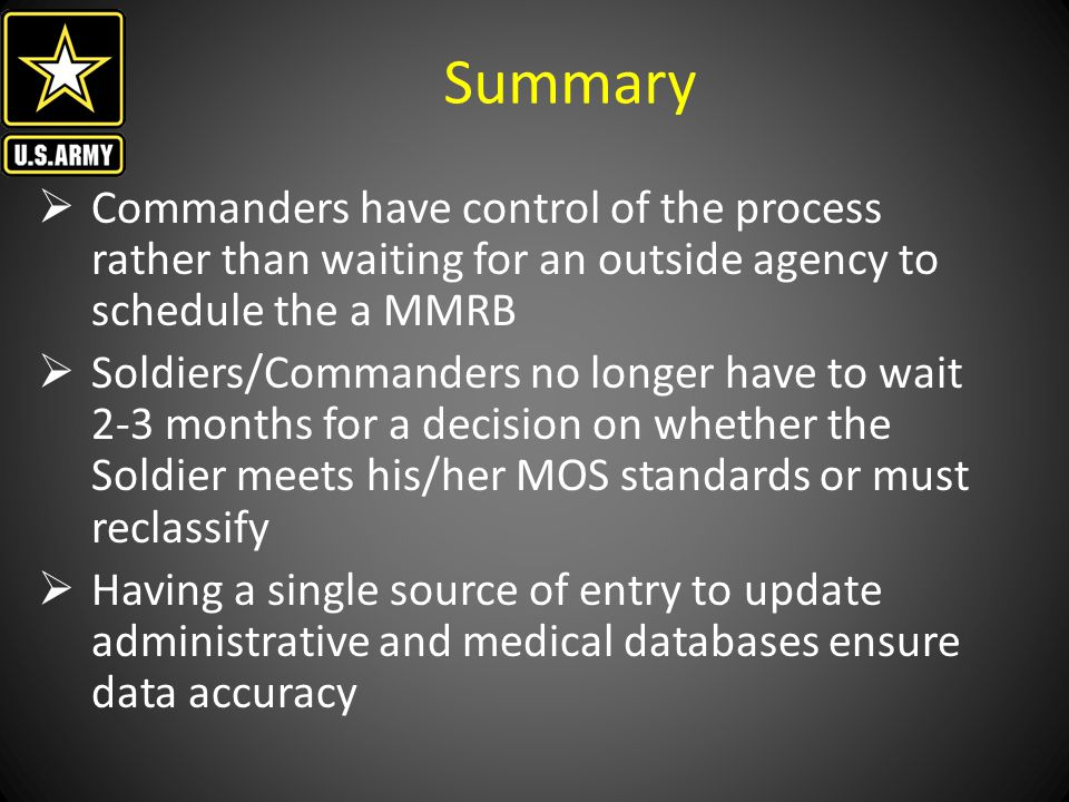 Summary Commanders have control of the process rather than waiting for an outside agency to schedule the a MMRB.
