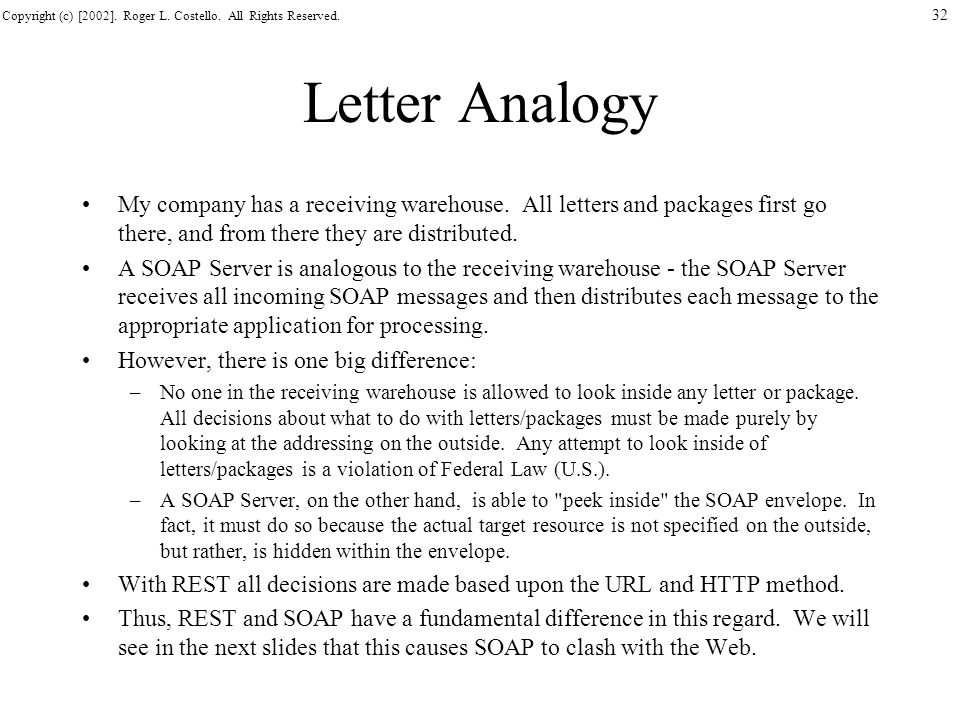 Letter Analogy My company has a receiving warehouse. All letters and packages first go there, and from there they are distributed.