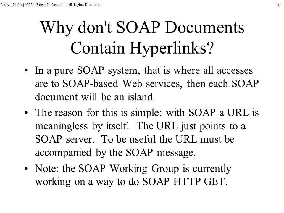 Why don t SOAP Documents Contain Hyperlinks