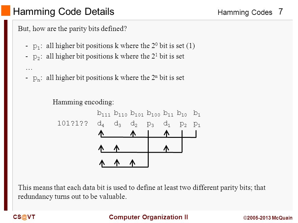 Hamming Code Details But, how are the parity bits defined