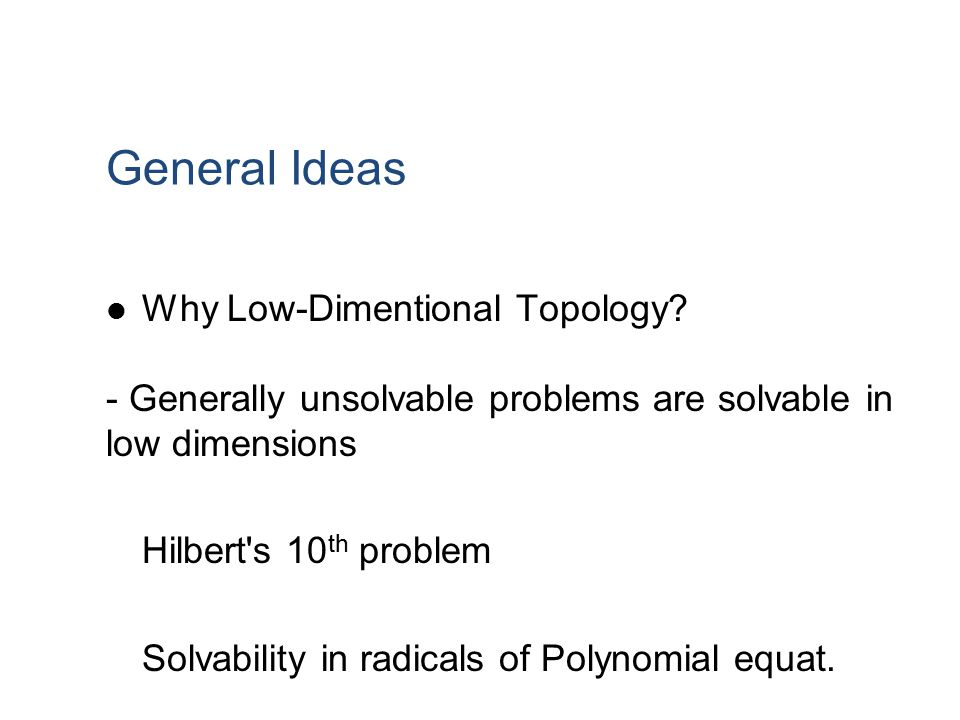 General Ideas Why Low-Dimentional Topology