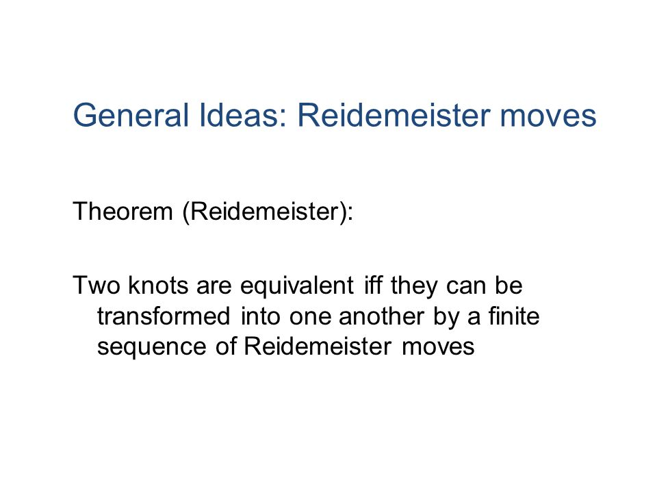 General Ideas: Reidemeister moves