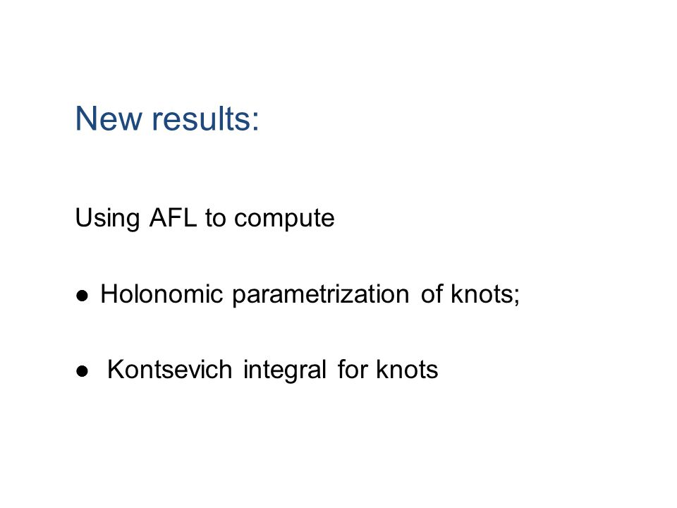 New results: Using AFL to compute Holonomic parametrization of knots;