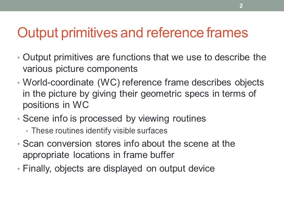 Output primitives and reference frames