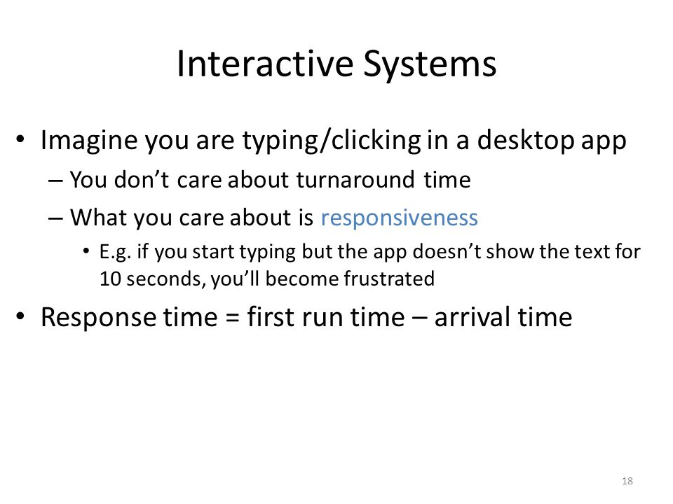 Interactive Systems Imagine you are typing/clicking in a desktop app