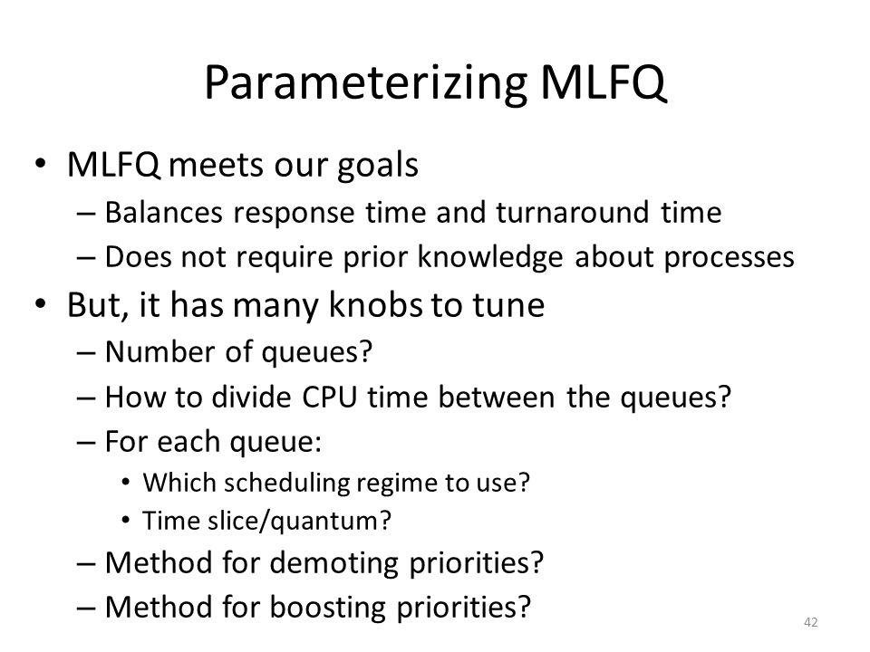 Parameterizing MLFQ MLFQ meets our goals