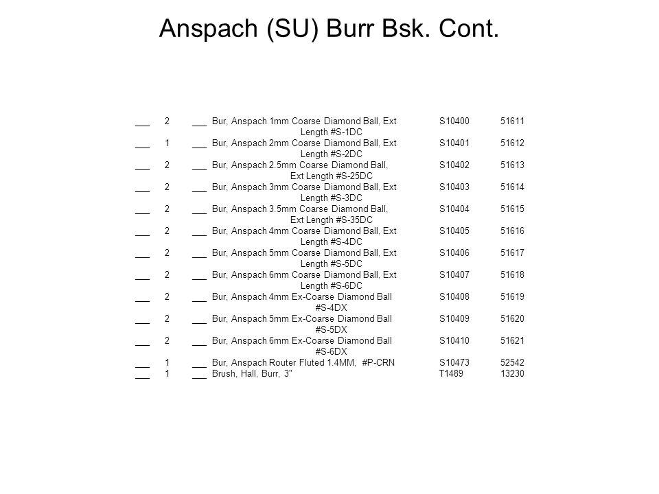 Anspach (SU) Burr Bsk. Cont.