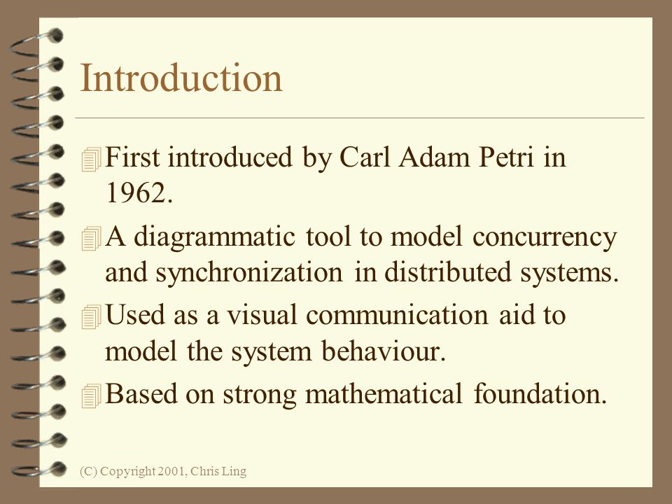 Introduction First introduced by Carl Adam Petri in 1962.