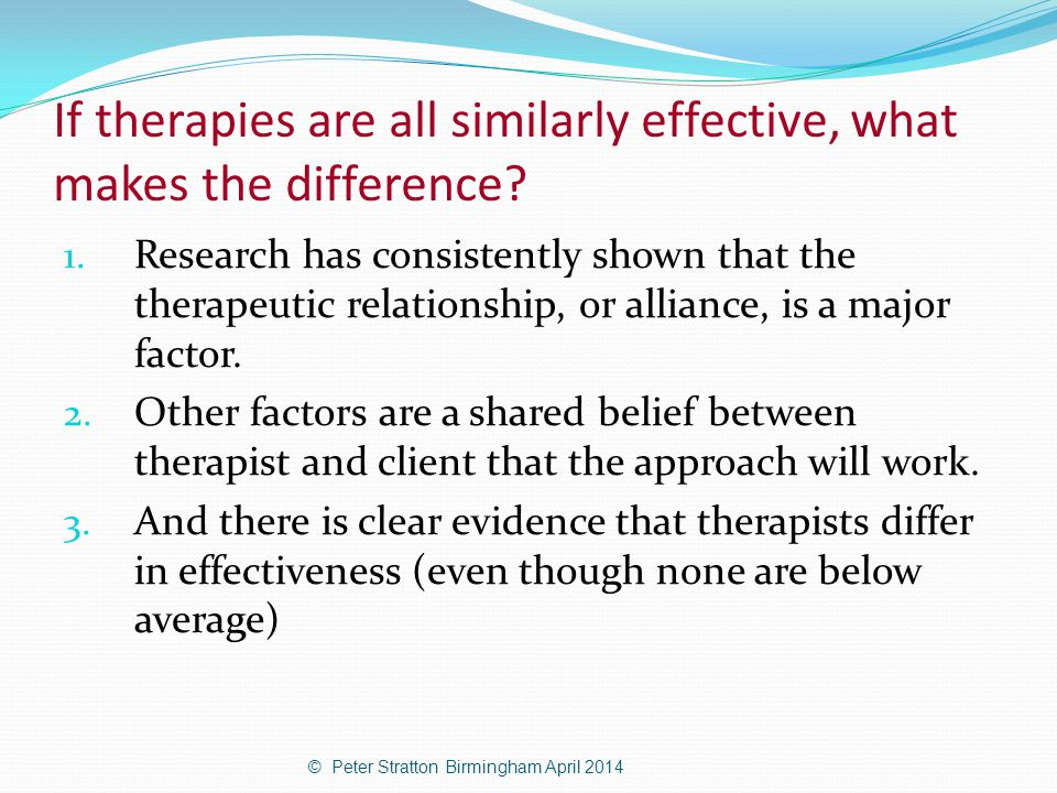 If therapies are all similarly effective, what makes the difference