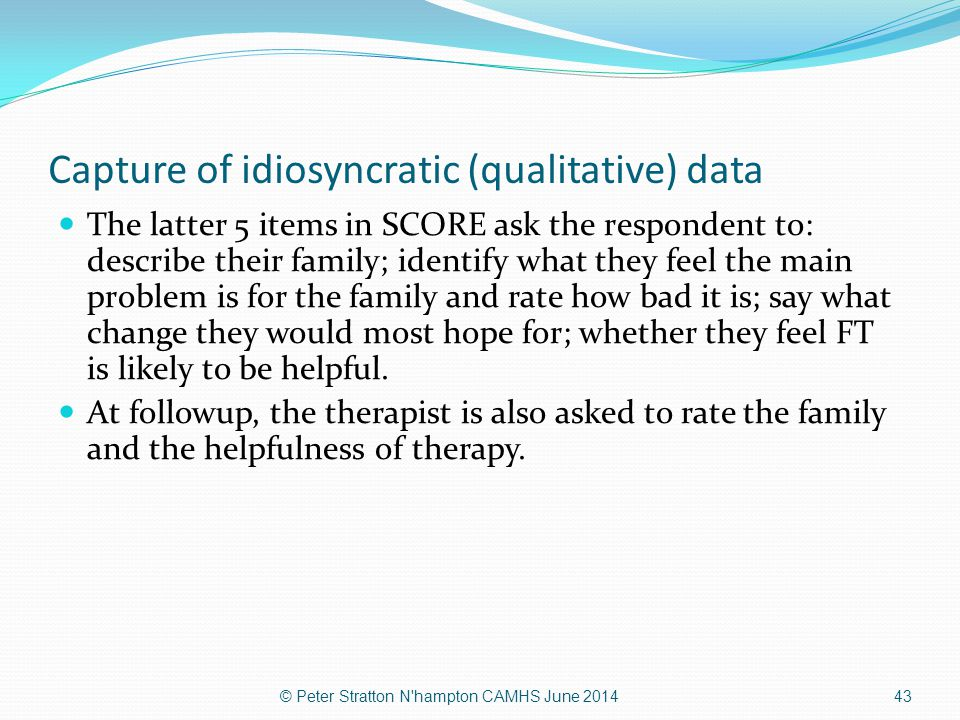 Capture of idiosyncratic (qualitative) data