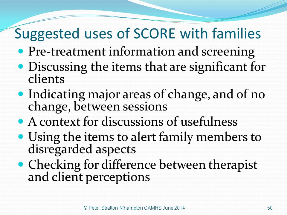 Suggested uses of SCORE with families