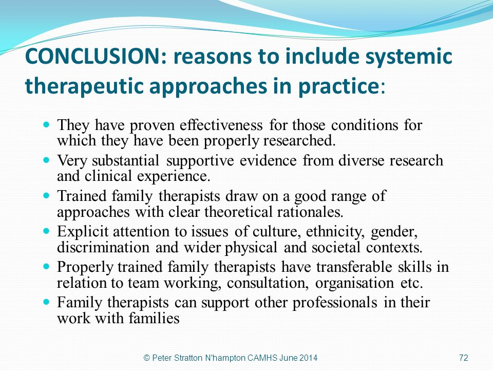 CONCLUSION: reasons to include systemic therapeutic approaches in practice: